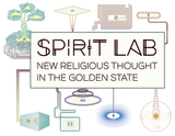 Spirit Lab: New Religious Thought in the Golden State
